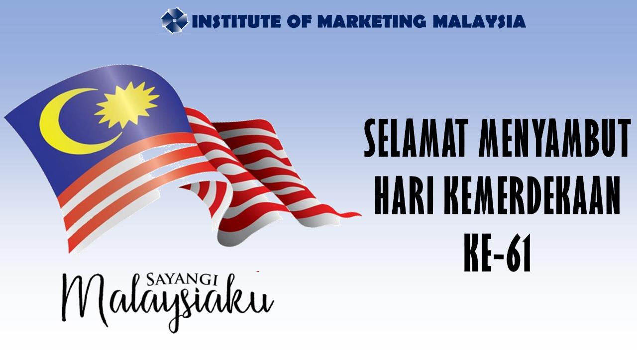 Selamat Menyambut Hari Kemerdekaan Ke 61 Insitute Of Marketing Malaysia